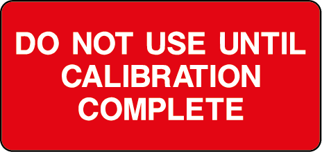 Do Not Use Until Calibration Is Complete Rectangle Labels